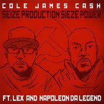 Seize Production Sieze Power - Cole James ft. Napoleon Da Legend & LEX cover art