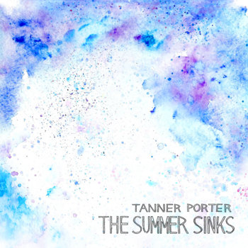 The Summer Sinks by Tanner Porter