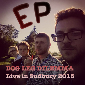 EP Live in Sudbury by Dog Leg Dilemma