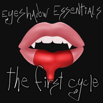 Eyeshadow Essentials (the First Cycle) cover art