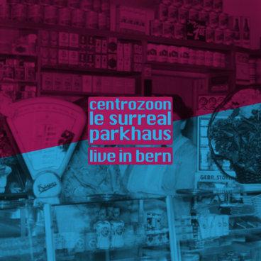 Le Surreal Parkhaus (Live in Bern 2017) main photo