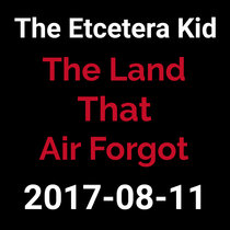 2017-08-11 - The Land That Air Forgot (live show) cover art