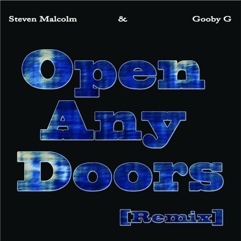 by GoobyG  sc 1 st  GoobyG - Bandc& & GoobyG Featuring Steven Malcolm - Open Any Doors (Remix)   GoobyG