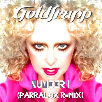 Goldfrapp - Number 1 (Parralox Remix V1)