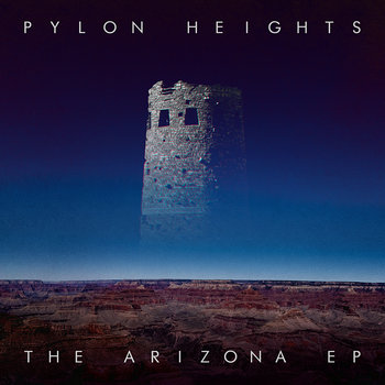 The Arizona EP by Pylon Heights
