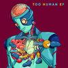 Too Human EP Cover Art