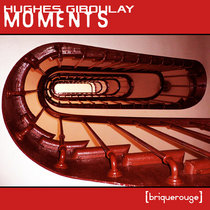 [BR191] : Hughes Giboulay - Moments cover art