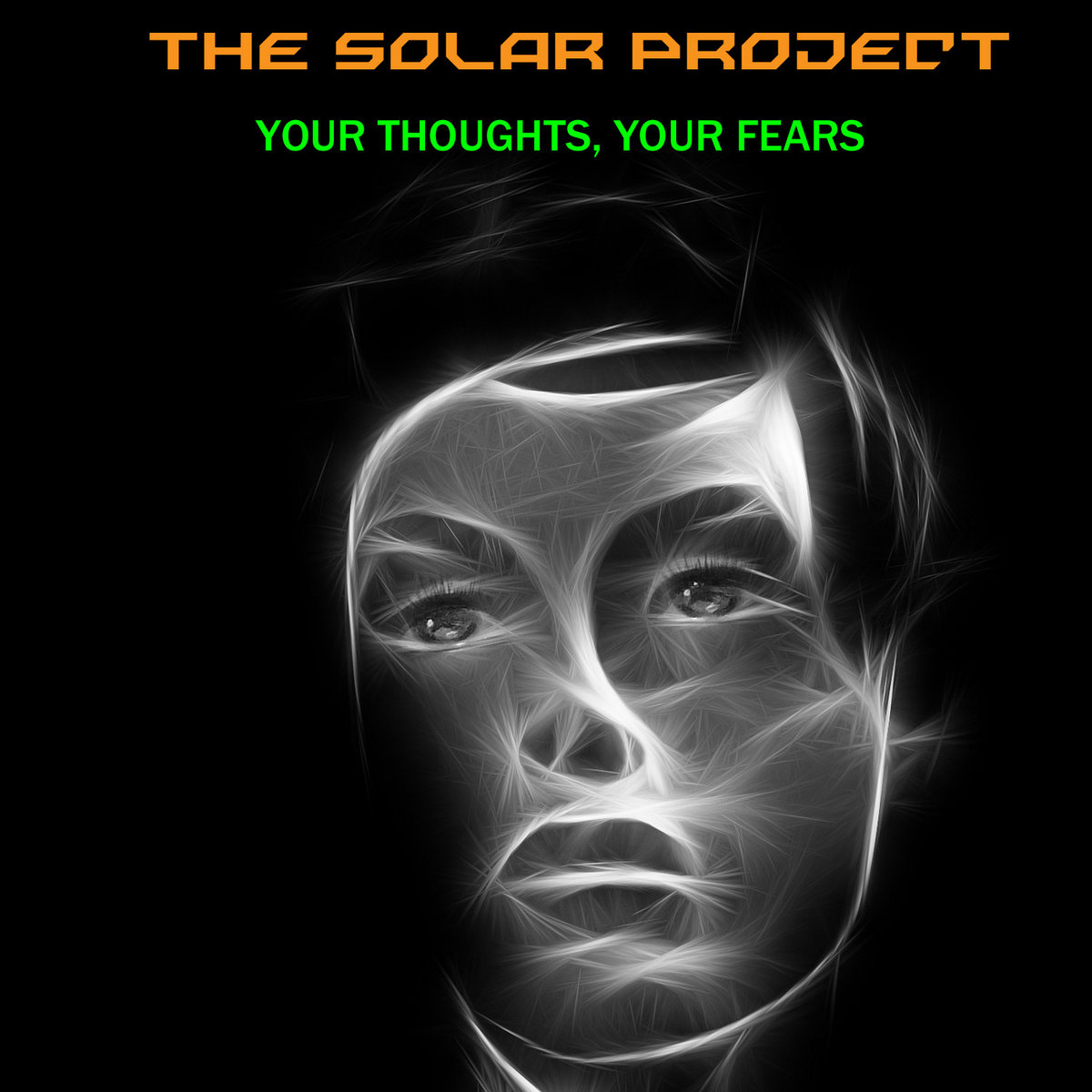 Your Thoughts, Your Fears by The Solar Project