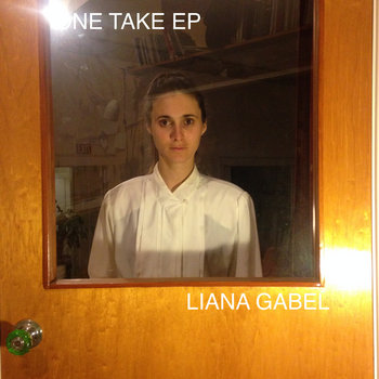 ONE TAKE EP by Liana Gabel