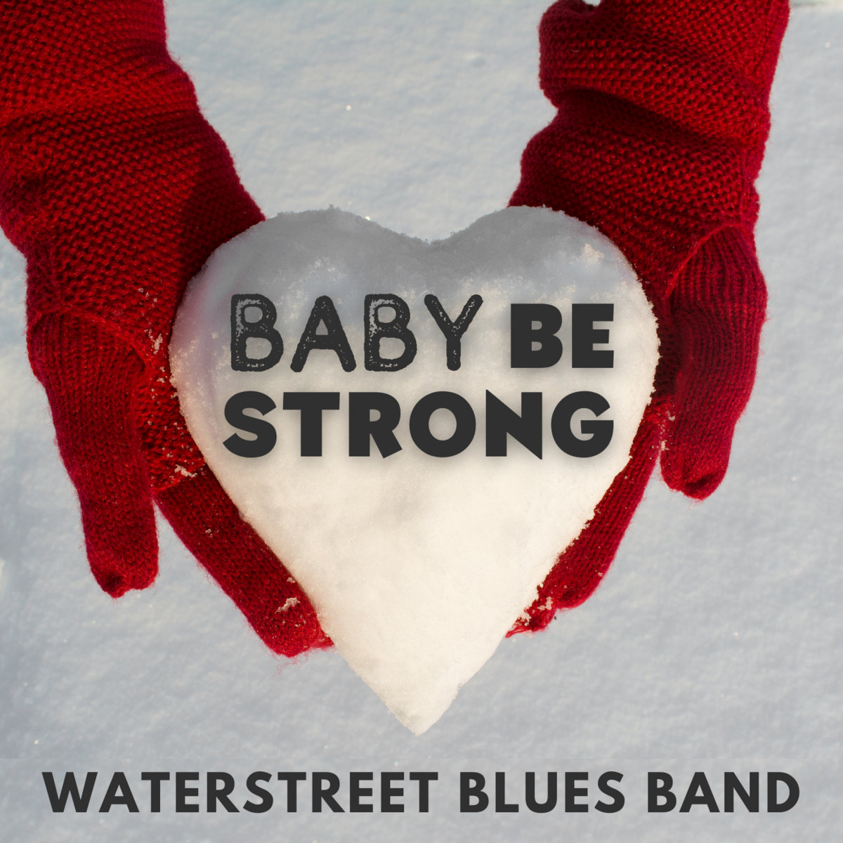 Baby Be Strong (Free Gift) by Waterstreet Blues Band