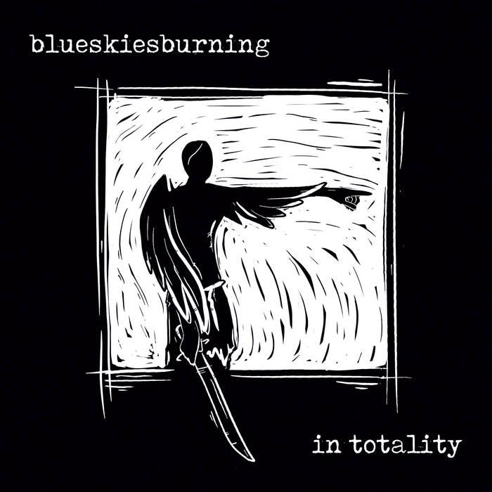 "Blueskiesburning - ""In Totality"""