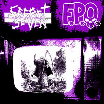 Secret Seven / F.P.O. split by Secret Seven / F.P.O split