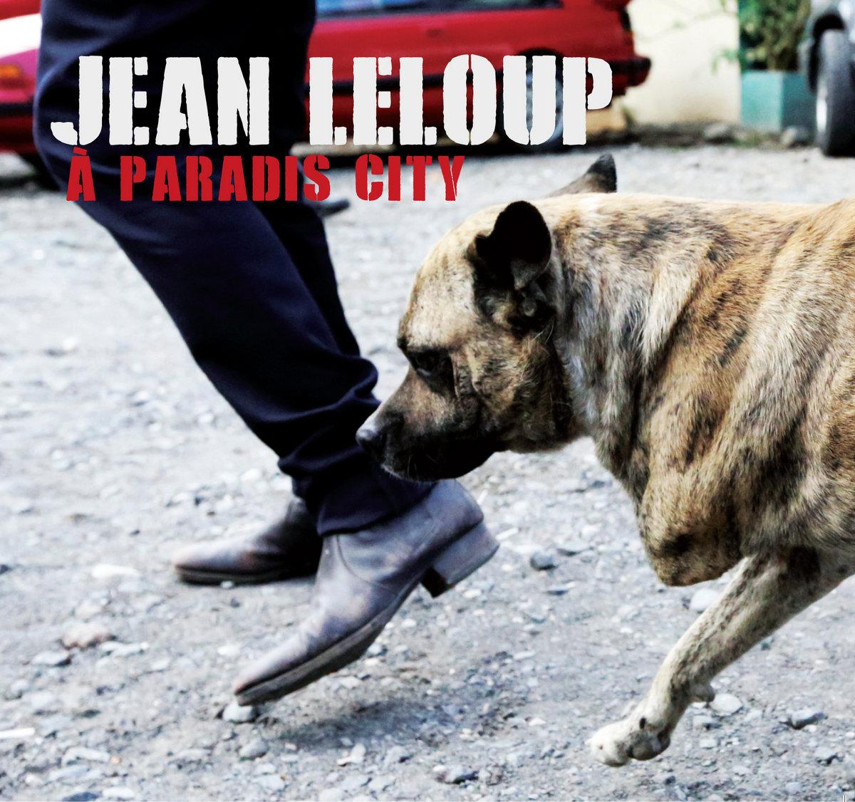 jean leloup : paradis city (2015)
