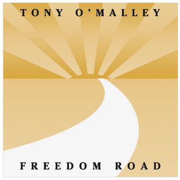 FREEDOM ROAD by Tony O'Malley