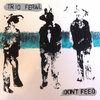 TRIO FERAL: DON'T FEED Cover Art