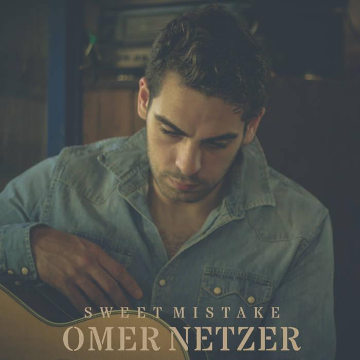 Omer Netzer - Sweet Mistake