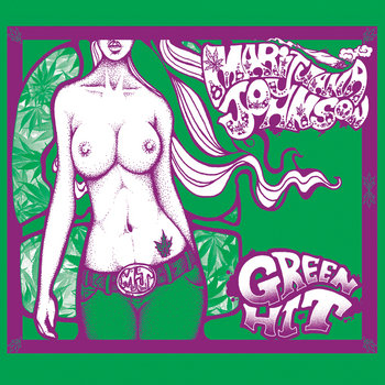 Green Hit by Marijuana Johnson