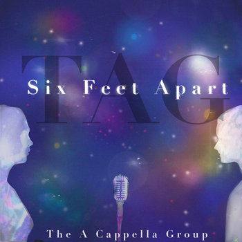 Six Feet Apart by The A Cappella Group