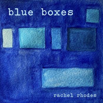 Blue Boxes by Rachel Rhodes