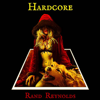 Hardcore by Rand Reynolds