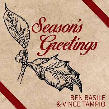 Season's Greetings by Vince Tampio & Ben Basile