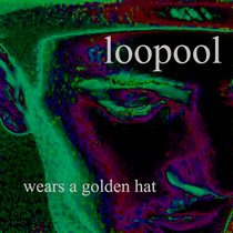loopool wears a golden hat cover art