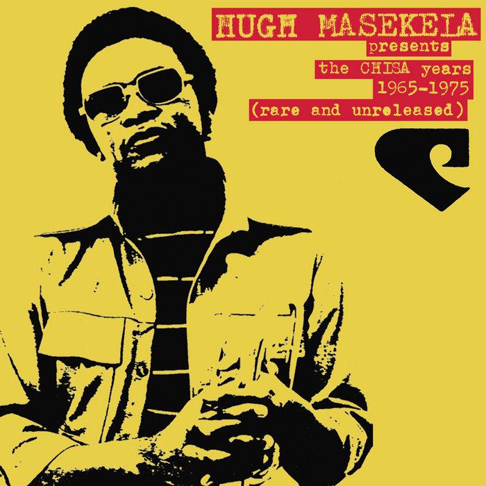 The Chisa Years, by Hugh Masekela
