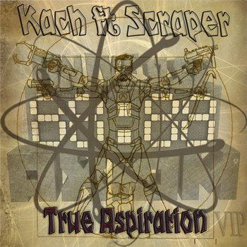 Kach ft. Scraper - True Aspiration (Original&Vip Mix) +}-_-{+, by Kach