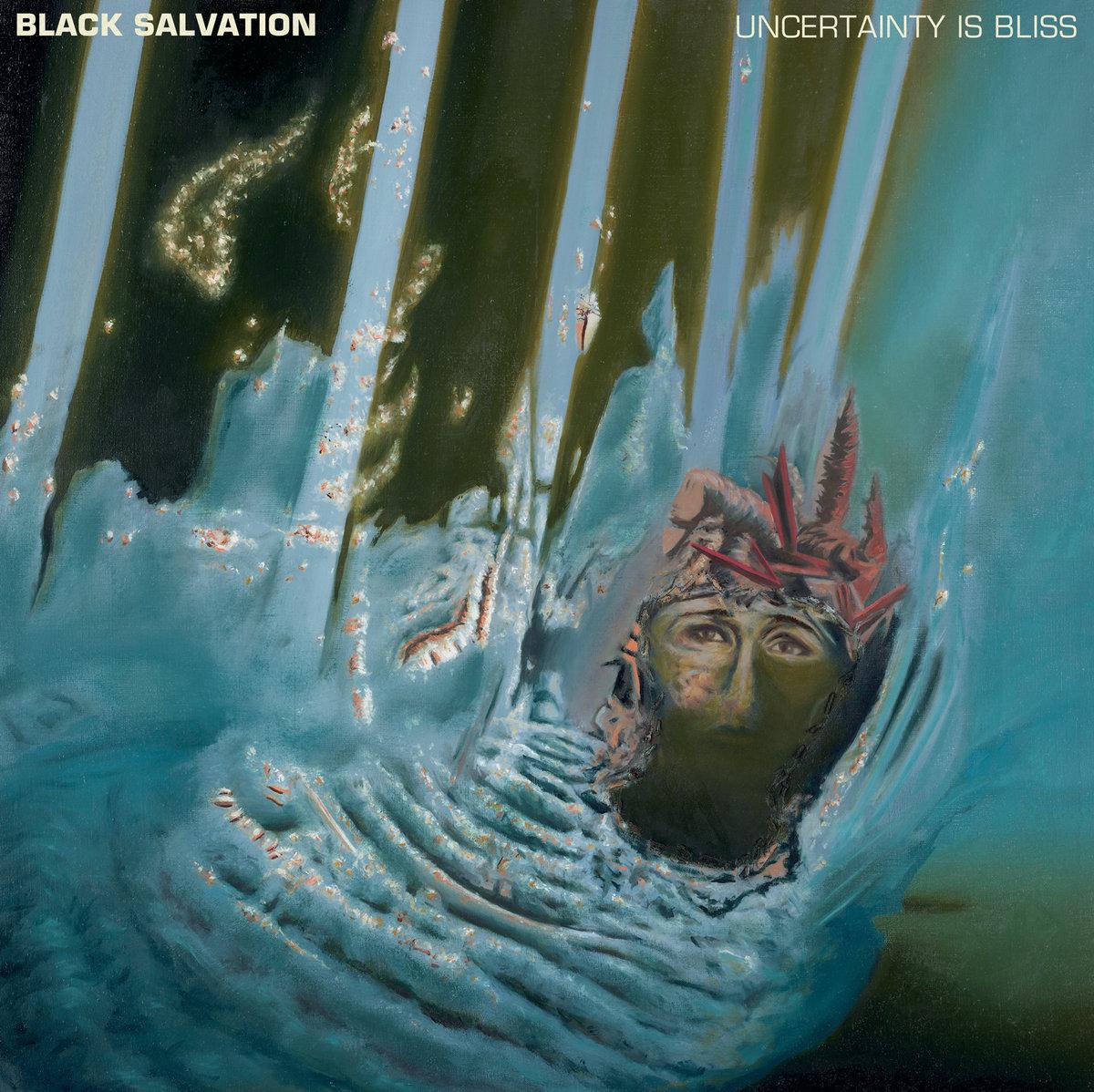 Resultado de imagen de black salvation uncertainty is bliss
