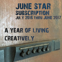 June Star Subscription: July 2016 thru June 2016, A Year of Living Creatively cover art
