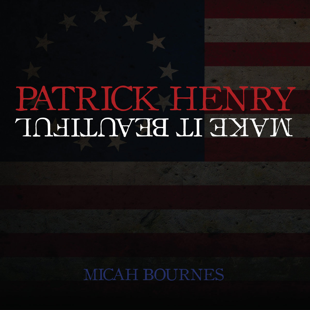 patrick henry make it beautiful micah bournes by micah bournes