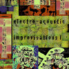 Electro-Acoustic Improvisations I Cover Art