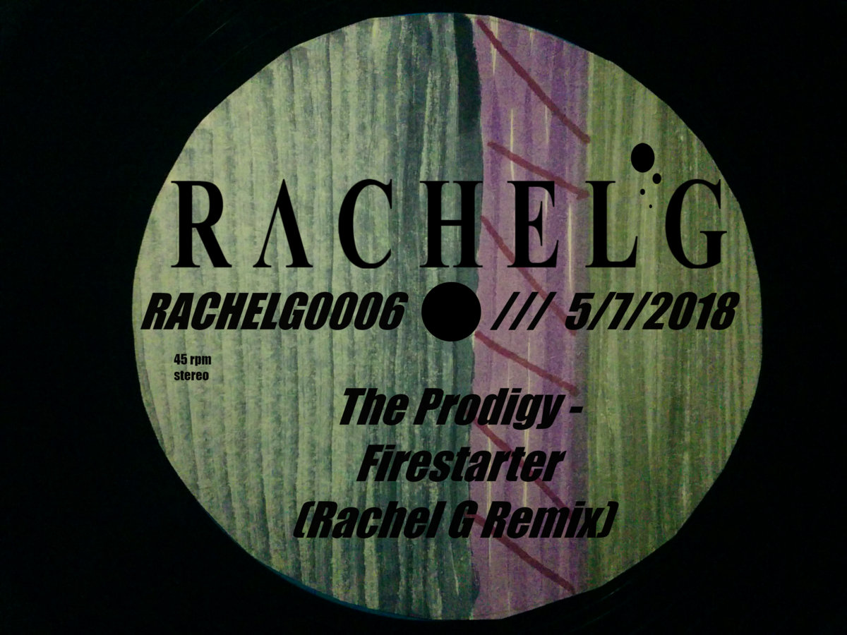 The Prodigy - Firestarter (Rachel G Remix) | Rachel G