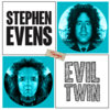 Stephen EvEns sings Evil Twin Cover Art