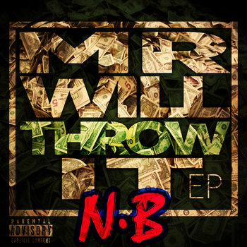Mr. Will throw it Ep by N.B