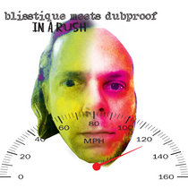 blisstique meets dubproof IN A RUSH cover art