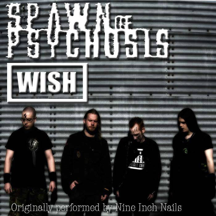 Wish (Nine Inch Nails cover) | Spawn of Psychosis