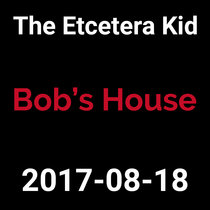 2017-08-18 - Bob's House (live show) cover art