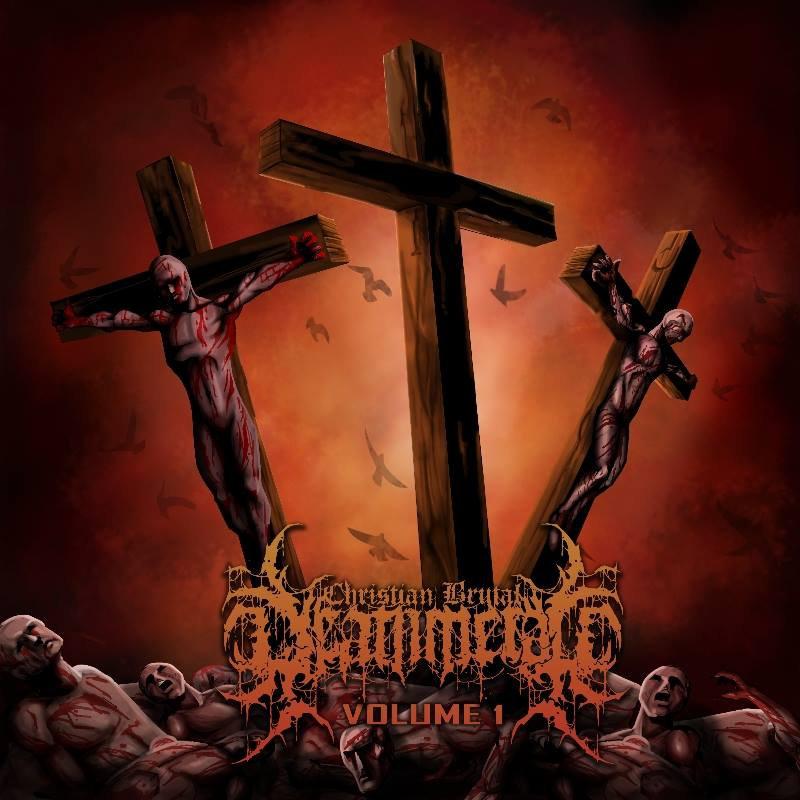 christian brutal death metal volume 1 christian brutal
