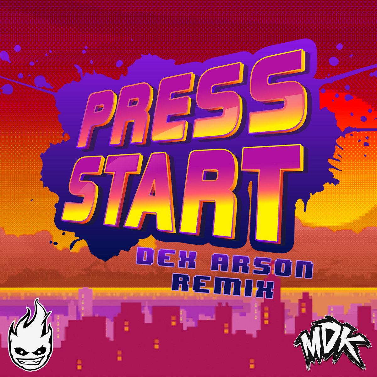 MDK - Press Start (Dex Arson Remix) | MDK (Morgan David King)