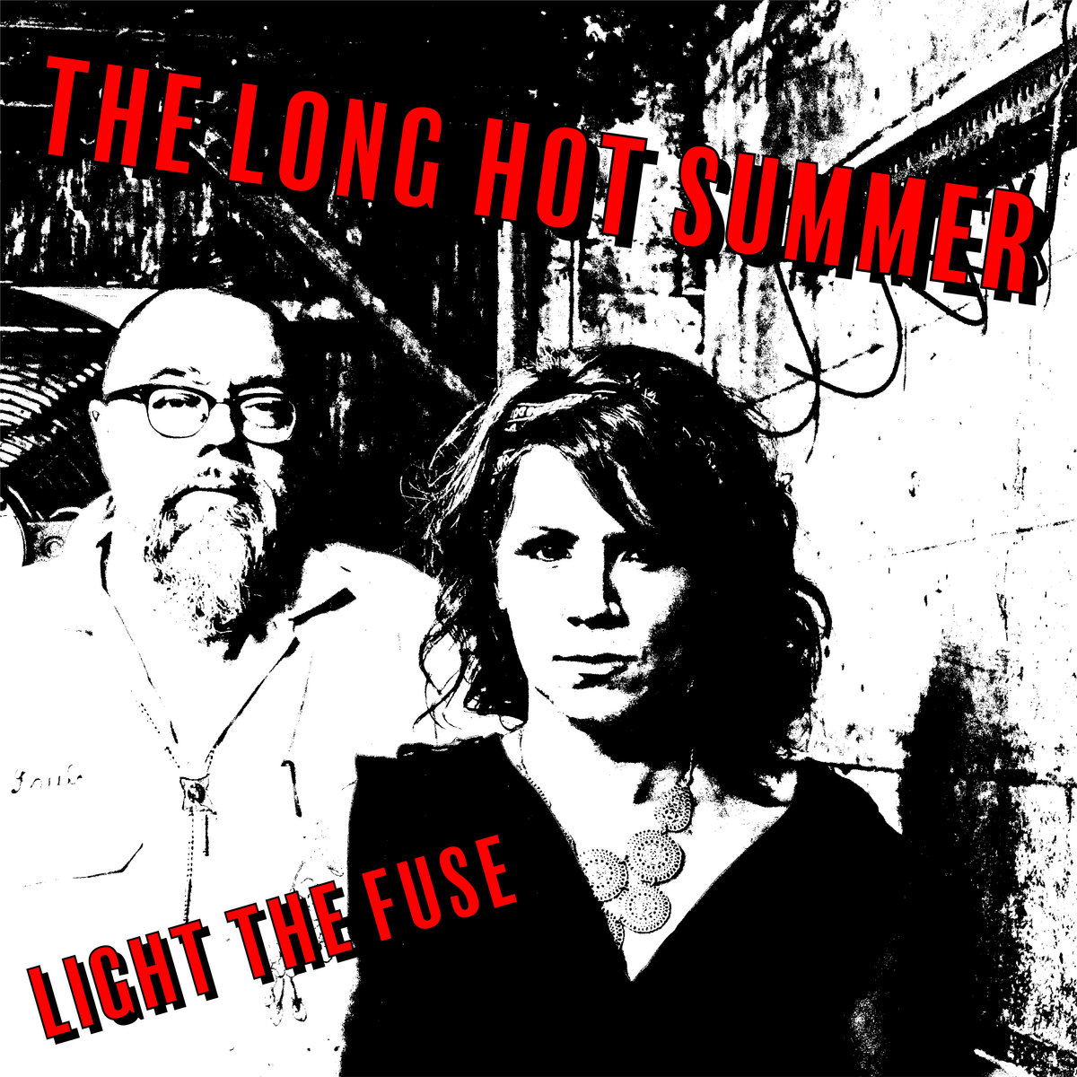 Light The Fuse EP   The Long Hot Summer