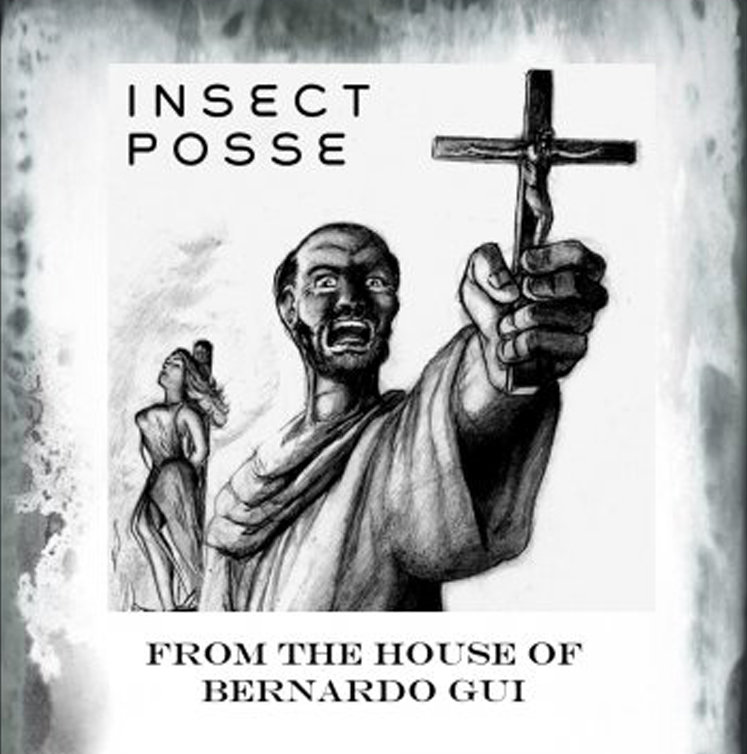 From the House of Bernardo Gui | Insect Posse