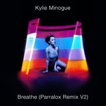 Kylie Minogue - Breathe (Parralox Remix V2) cover art