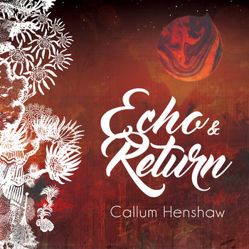 Echo & Return by Callum Henshaw