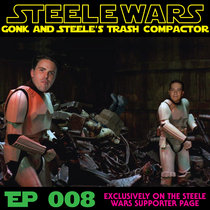 Gonk & Steele's Trash Compactor Ep008 cover art