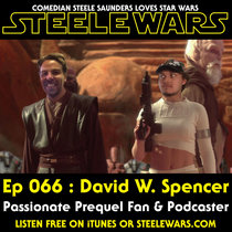 Ep 066 : David W. Spencer – Passionate Prequel Fan & Podcaster cover art