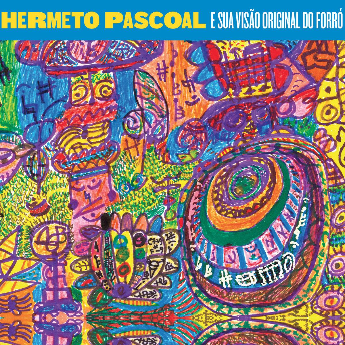Resultado de imagem para Hermeto Pascoal - E Sua Visão Original do Forró