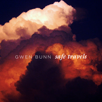 Safe Travels by Gwen Bunn