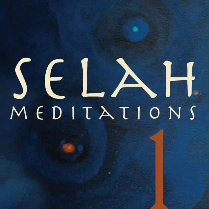 Selah Audio Meditations - Vol  1   Selah Service / Jeff Johnson