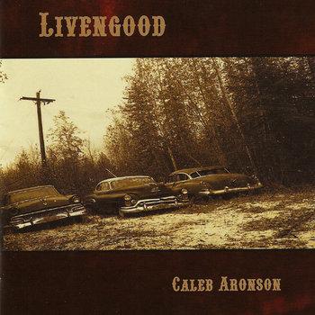 Livengood by Caleb Aronson